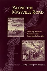 Along The Maysville Road: Early Republic Trans-Appalachian West