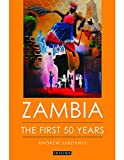 Zambia : The First 50 Years, Sardanis, Andrew, 1780768222