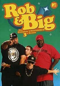 Rob & Big: The Complete Uncensored Third Season