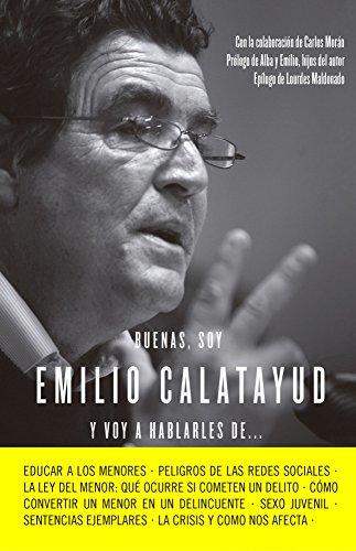 Buenas, Soy Emilio Calatayud Y Esto Es Lo Que Pienso De….