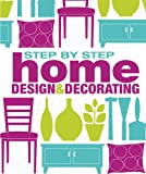 Step-by-Step Home Design and Decorating, Dorling Kindersley Publishing Staff, 0756689767