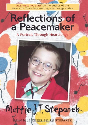 Reflections Of A Peacemaker by Mattie J. T. Stepanek