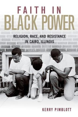 Search : Faith in Black Power: Religion, Race, and Resistance in Cairo, Illinois (Civil Rights and Struggle)