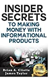 Information Products For Beginners: Discover the Fastest, Cheapest, and Easiest Way To Making Money With Information Products: Information Products For Beginners (Passive Income Information Products)