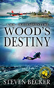 Wood's Destiny: Action and Adventure in the Florida Keys (Mac Travis Adventures Book 10) by [Becker, Steven]