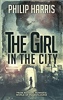 The Girl in the City (Leah King Book 1) by [Harris, Philip]