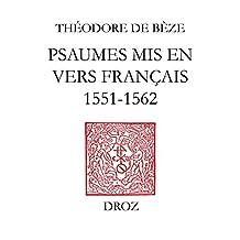 Psaumes mis en vers français (1551-1562) ; accompagnés de la version en prose de Loïs Bude (Travaux d'Humanisme et Renaissance) (French Edition)