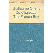 Guillaume Chenu De Chalezac, The 'French Boy'
