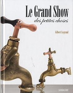 """Afficher """"Le grand show des petites choses"""""""