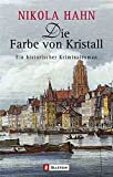 Die Farbe von Kristall: Ein historischer Kriminalroman