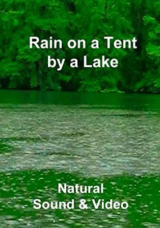 Image Unavailable. Image not available for. Color Rain on a Tent ... & Amazon.com: Rain on a Tent by a Lake: Movies u0026 TV