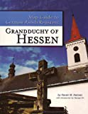 Map Guide to German Parish Registers - Grandduchy of Hessen, Kevan Hansen, 0975354302