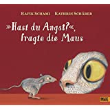 »Hast du Angst?«, fragte die Maus: Vierfarbiges Bilderbuch