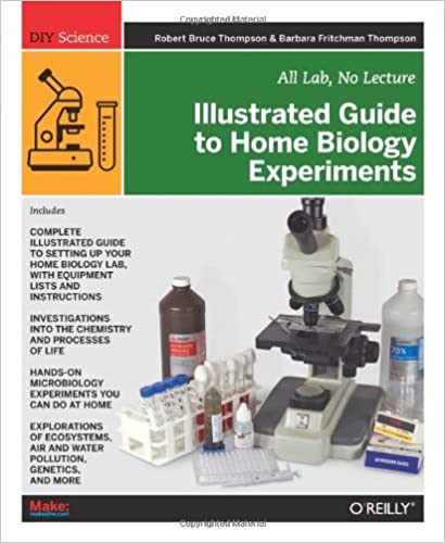 illustrated guide to home biology experiments all lab no lecture