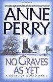 No Graves As Yet: A Novel (World War I Book 1)