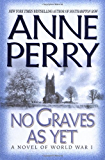 No Graves As Yet: A Novel (World War I Book 1)