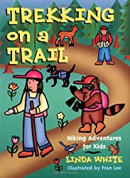 Trekking on a Trail (Hiking Adventures for Kids)