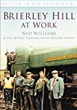 Brierley Hill at Work (Britain in Old Photographs (History Press))