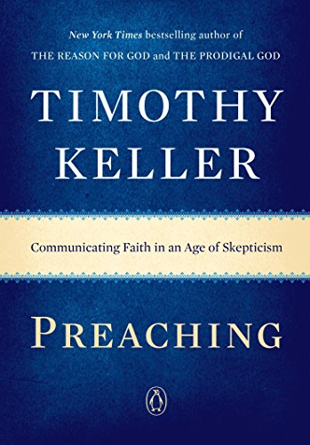 Preaching: Communicating Faith in an Age of Skepticism
