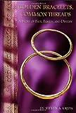 Golden Bracelets, Common Threads, Steven Vajda, 1439270155