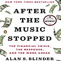 After the Music Stopped: The Financial Crisis, the Response, and the Work Ahead Hörbuch von Alan S. Blinder Gesprochen von: Graham Vick