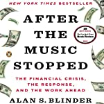 After the Music Stopped: The Financial Crisis, the Response, and the Work Ahead | Alan S. Blinder