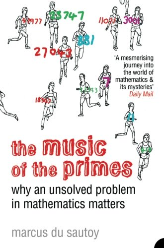 The Music of the Primes: Why an Unsolved Problem in Mathematics Matters