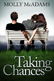Taking Chances (Taking Chances Series Book 1) by [McAdams, Molly]