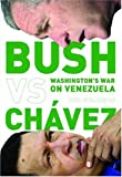 Bush Versus Chávez, Eva Golinger, 158367165X