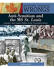 Righting Canada's Wrongs: Anti-Semitism and the MS St. Louis: Canada's Anti-Semitic Policies in the Twentieth Century