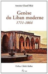 Genèse du Liban moderne : 1711-1864 par Antoine Charif Sfeir