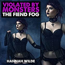 Violated by Monsters: The Fiend Fog
