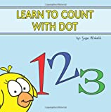 Learn to Count with Dot, Susan Merrow Worth, 1419681575
