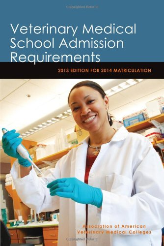 Veterinary Medical School Admission Requirements (VMSAR): 2013 Edition for 2014 Matriculation (Veterinary Medical School Admission Requirements in the United States and Canada)