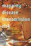 img - for Mapping Disease Transmission Risk: Enriching Models Using Biogeography and Ecology by A. Townsend Peterson (2014-10-28) book / textbook / text book