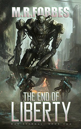 The End of Liberty (War Eternal Book 2) by [Forbes, M.R.]