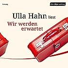 Wir werden erwartet Hörbuch von Ulla Hahn Gesprochen von: Ulla Hahn