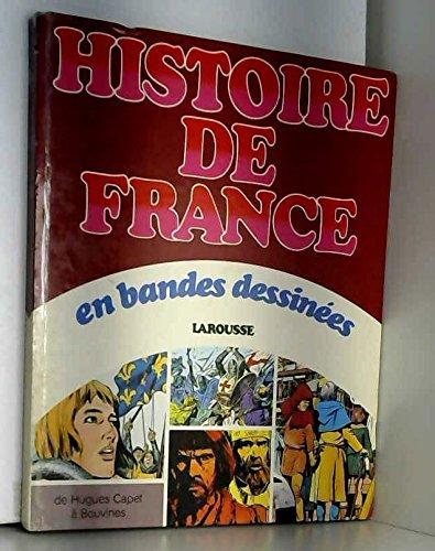 Histoire de France en bandes dessinees / de hugues capet a bouvines