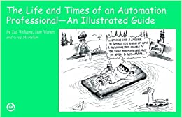 The Life and Times of an Automation Professional: An Illustrated Guide