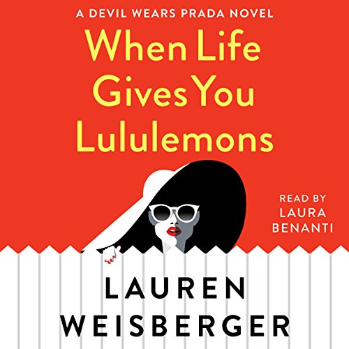 When Life Gives You Lululemons: A Devil Wears Prada Novel by Simon & Schuster Audio