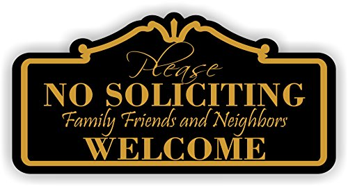 "Please No Soliciting Friends Family Neighbors Welcome (6"" x 12"", Black with Gold Lettering)"