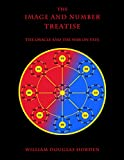 The Image and Number Treatise: The Oracle and the War on Fate (Researches On the Toltec I Ching) (Volume 2)