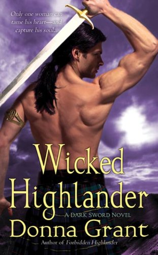 Wicked Highlander: A Dark Sword Novel by Donna Grant