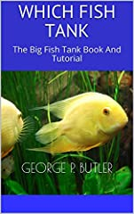 Create a beautiful aqua eco environment in your home or office.Inside Which Fish Tank? - George P. Butler explains a vast array of beginner to advanced concepts and skills.You can learn:The Benefits of Having an AquariumGetting Started: The E...