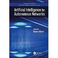 Artificial Intelligence for Autonomous Networks (Chapman & Hall/Crc Artificial Intelligence and Robotics)