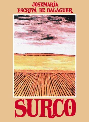 Descargar Libro Surco De Josemaría Escrivá Josemaría Escrivá De Balaguer