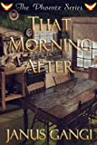 That Morning After (The Phoenix Series Book 1)