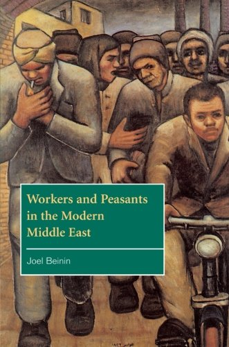 Workers and Peasants in the Modern Middle East (The Contemporary Middle East)