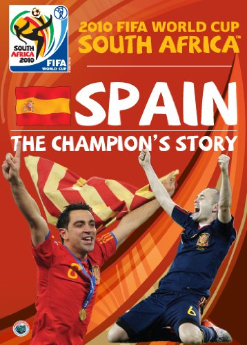 2010 FIFA World Cup South Africa: Spain - The Champion's Story