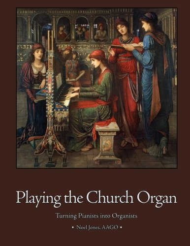 (Playing the Church Organ: Catholic Parish Edition )